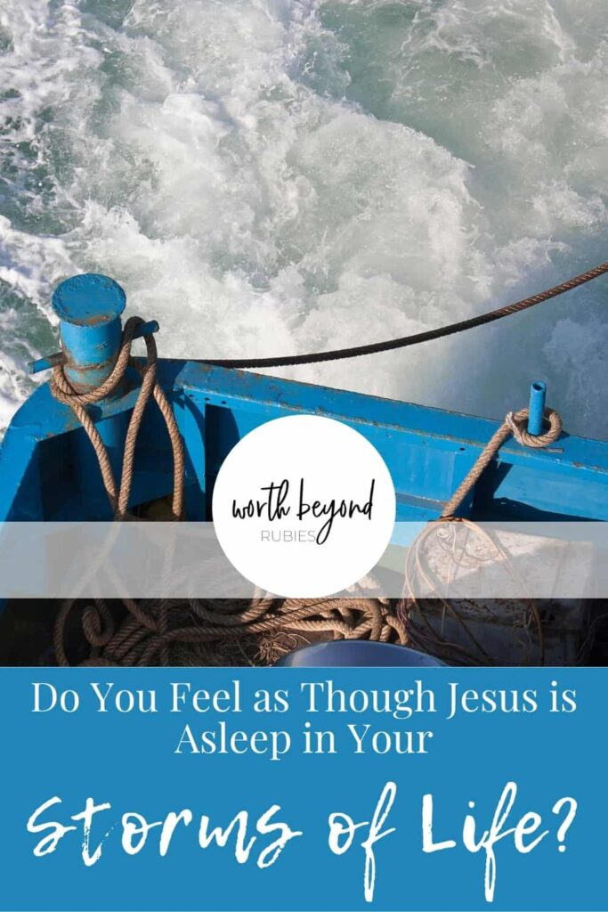 An image of the front of a blue boat in waves on the ocean and text that says Do You Feel As Though Jesus is Asleep in Your Storms of Life?
