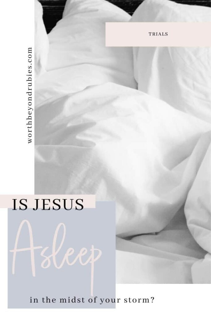 An image of a white bed with white pillows on it and a text overlay that says Is Jesus Asleep in Your Storms of Life?