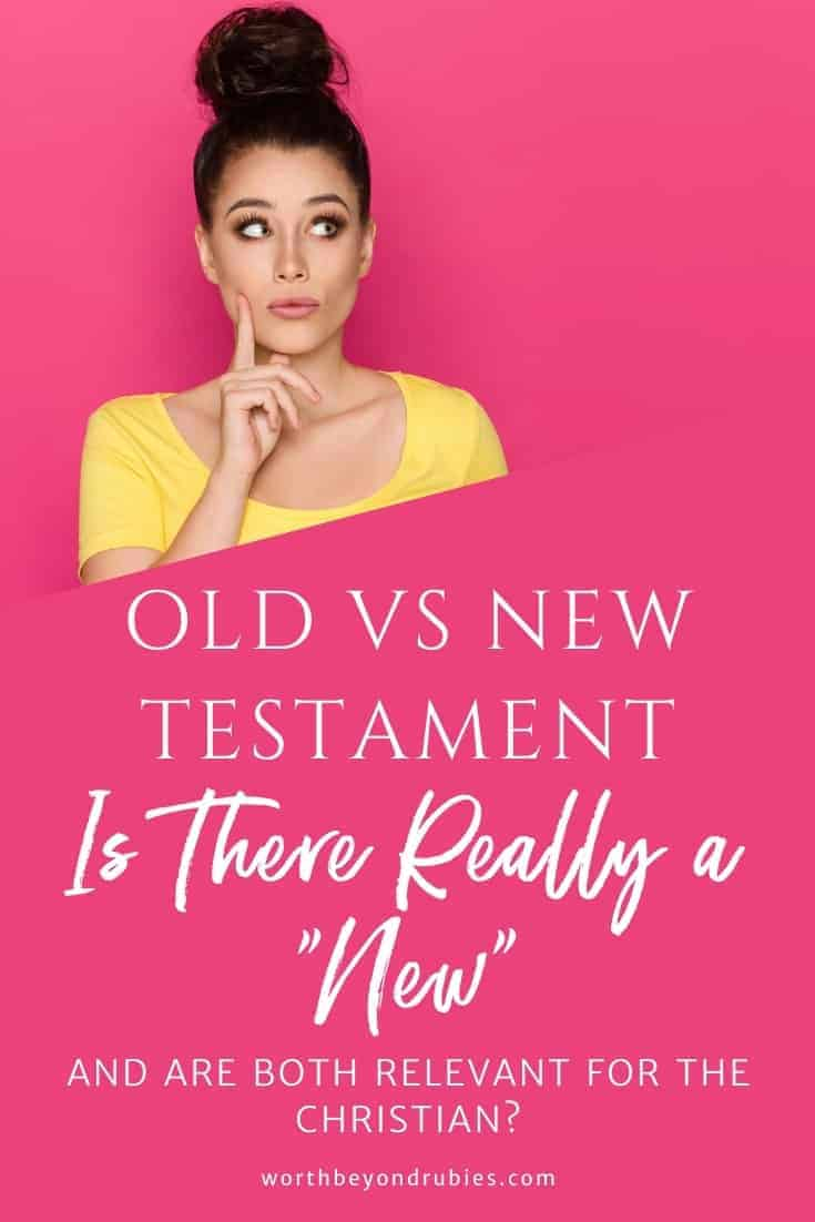"""an image of a woman looking up and her finger up to her cheek as if she is thinking and she is in a yellow t-shirt against a bright pink background and there is a text overlay that says Old vs New Testament - Is there Really a """"new"""" and are both relevant for the Christian?"""
