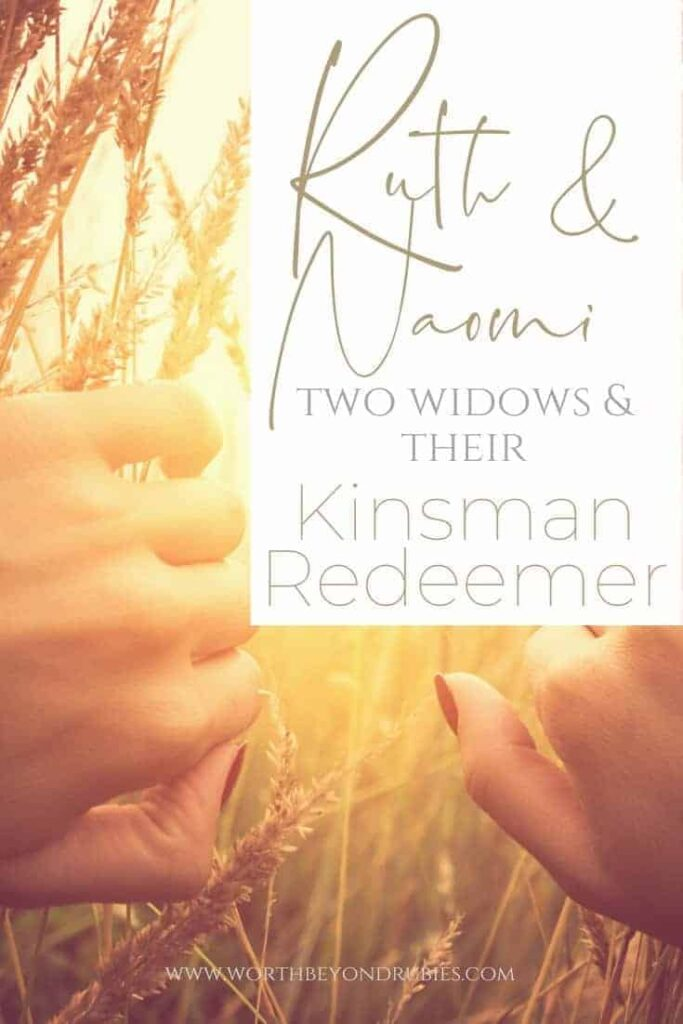 A woman's hands parting sections of wheat to look through them and a text overlay that says Ruth and Naomi - Two Widows and Their Kinsman Redeemer