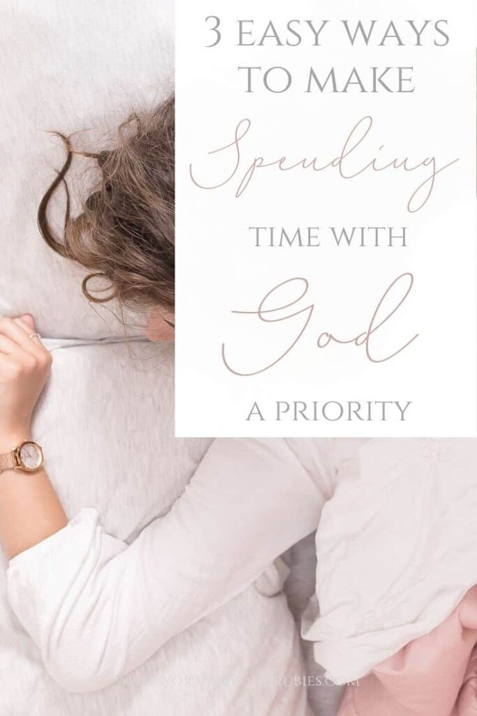 A woman's arm reaching out from bed to look at her watch and a text overlay that says 3 Easy Ways to Make Spending Time With God a Priority