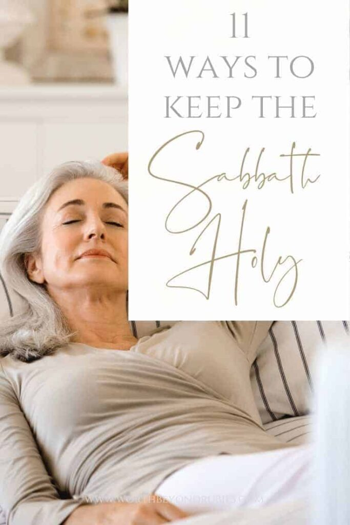 "A woman leaning back and resting on a couch with a text overlay that says ""Keeping the Sabbath - 11 Ways to Keep the Sabbath Holy"""