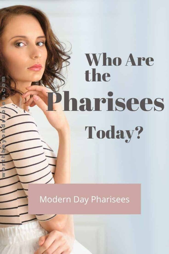 an image of a woman looking to her side with her hand up to her chin and text that says Who Are the Pharisees Today?