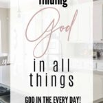Finding God in All Things - God in the Every Day 1