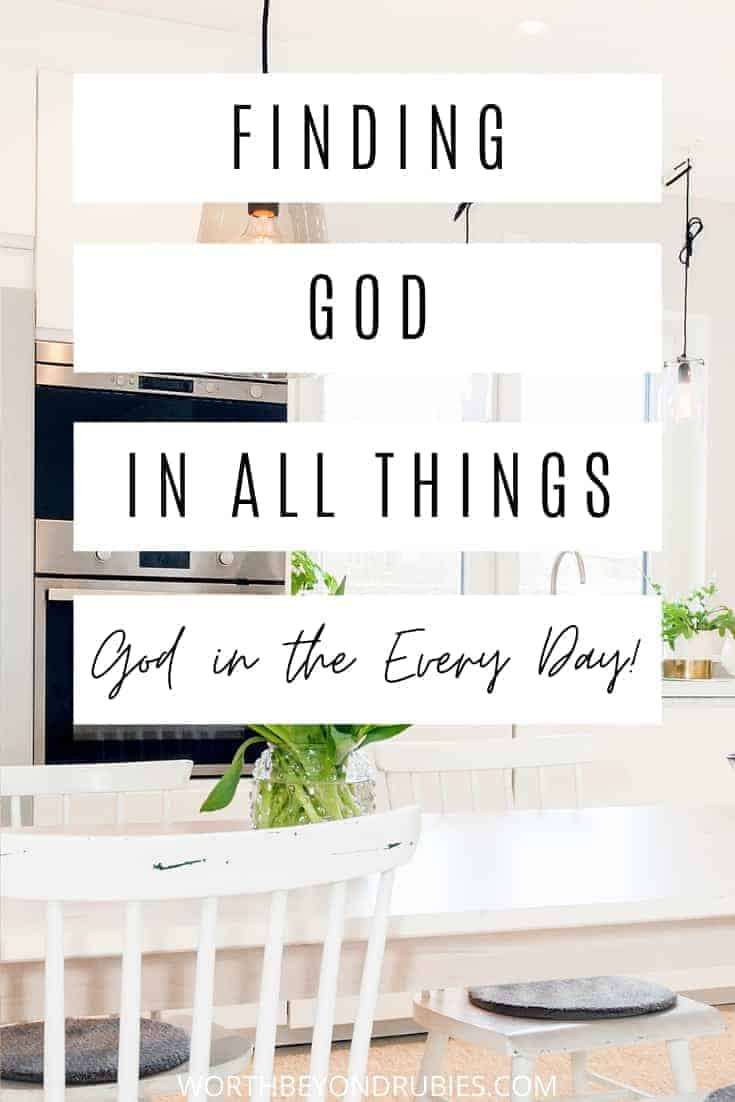 An image of a white kitchen with a text overlay reading Finding God in All Things - God in the Every Day