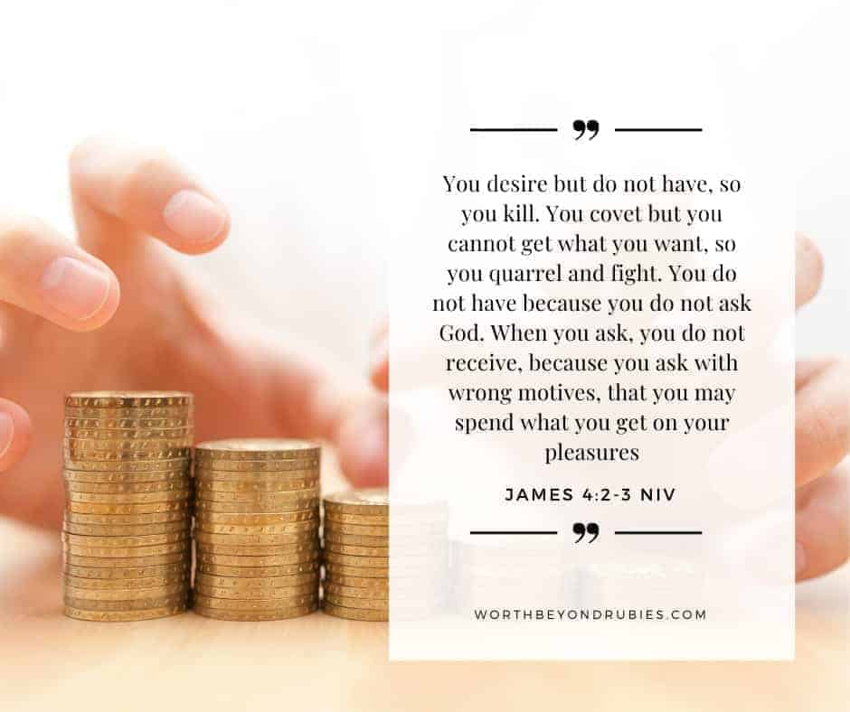 An image of hands greedily grabbing for coins and James 4:2-3 quoted