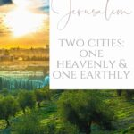 The New Jerusalem - Two Jerusalems: Heavenly and Earthly 1