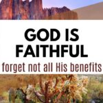 An image of a desert and a text overlay that says God is Faithful - Forget Not All His Benefits