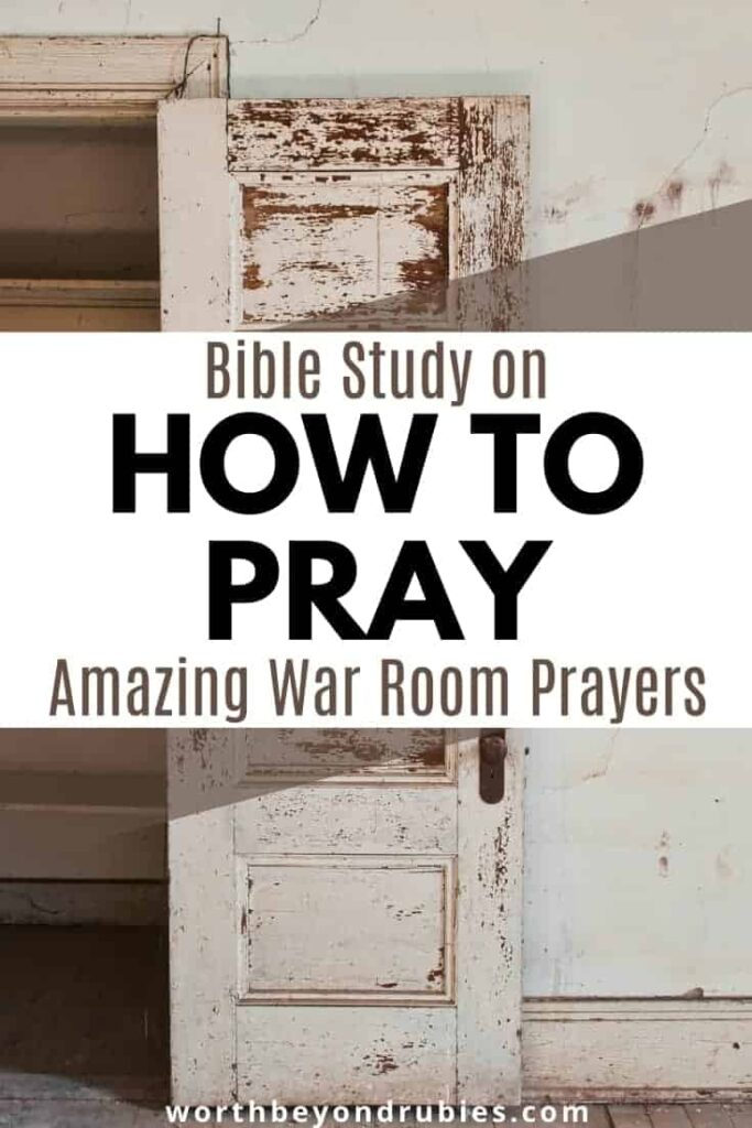 An image of an old closet door open and text that says Bible Study on How to Pray Amazing War Room Prayers