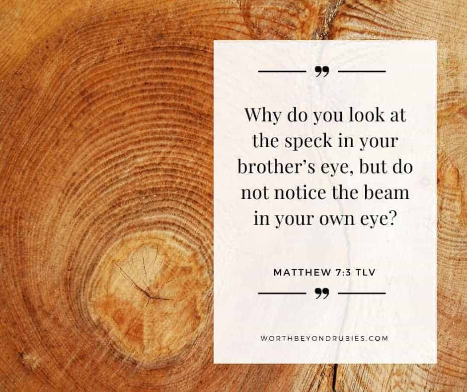 An image of a log with Mathew 7:3 quoted