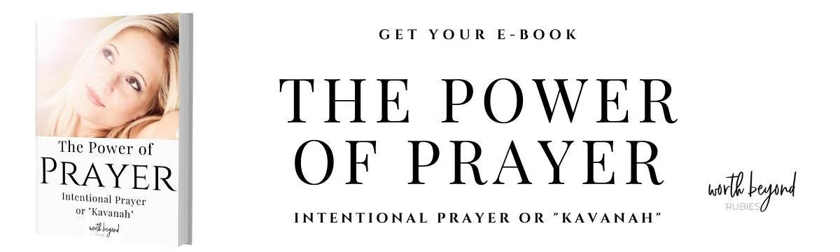 """An image a blonde woman looking up thoughtfully and text that says The Power of Prayer - Intentional Prayer or """"Kavanah"""" E-Book - Guard your heart and mind with prayer!"""