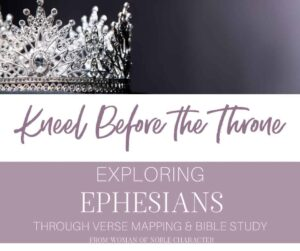 An image of a crown on a black background and text that says Kneel Before the Throne - Exploring Ephesians With Verse Mapping and Bible Study