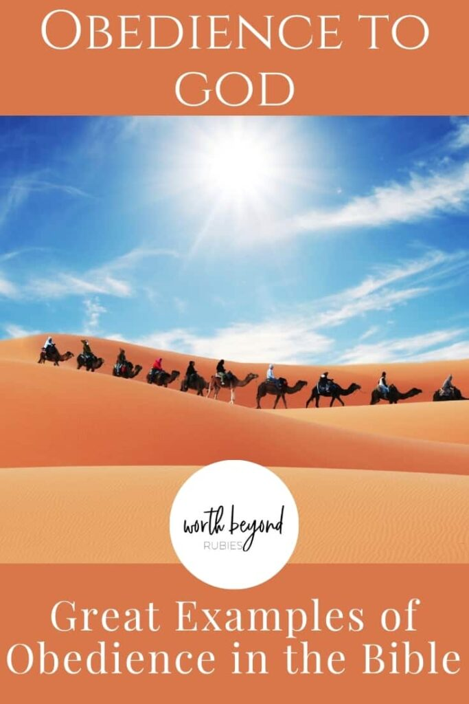 A caravan of camels with riders through the desert against a bright blue sky and text that says Obedience to God - Great Examples of Obedience in the Bible