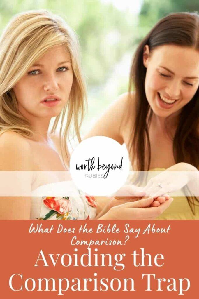 Woman showing jealous friend engagement ring - text that says What Does the Bible Say About Comparison? Avoiding the Comparison Trap