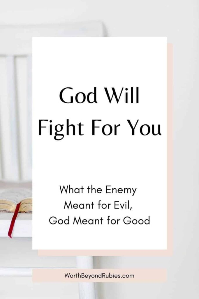 a white chair with a Bible open on it and text that says God Will Fight for You - God Meant it for Good