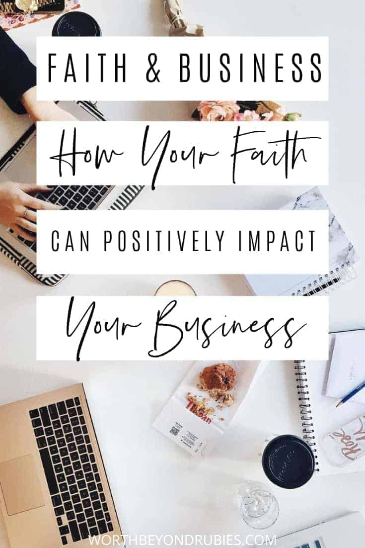An image of laptops and a woman's hands on the keyboard of one, with coffee and various notebooks on the table and a text overlay that says Faith and Business - How Your Faith Can Positively Impact Your Business