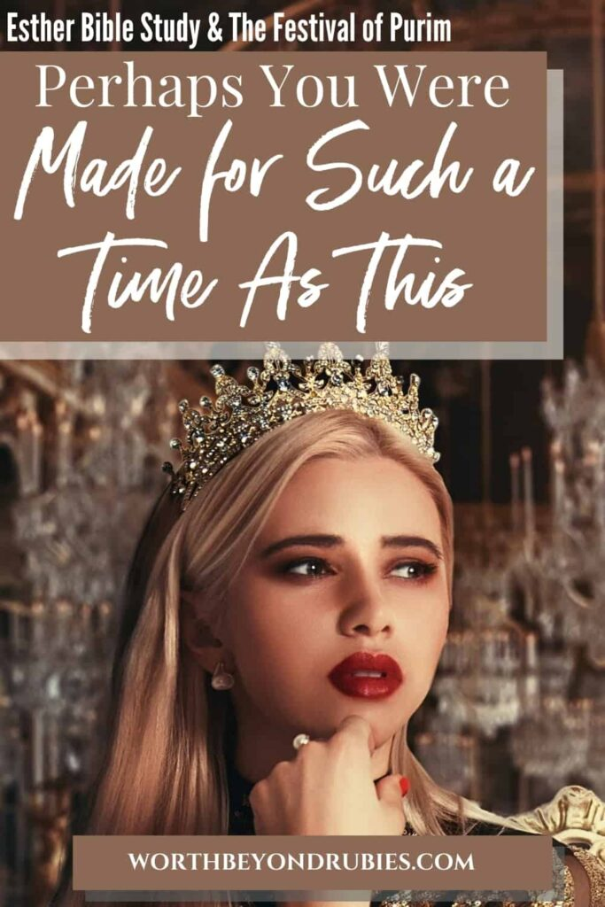 An image of a blonde woman sitting on a throne with a crown on her head and text that says Esther Bible Study and the Festival of Purim - Perhaps You Were Made for Such a Time as This