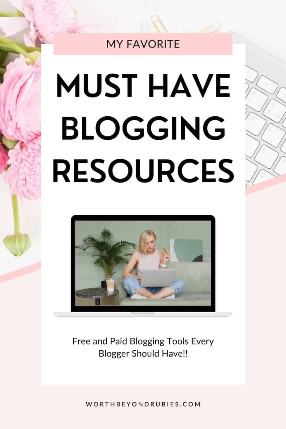 An image of a blonde woman with a pink top sitting on the floor with a laptop on her lap and a text overlay that says My Favorite Blogging Resources for Faith Bloggers with a backdrop of a white keyboard and pink flowers