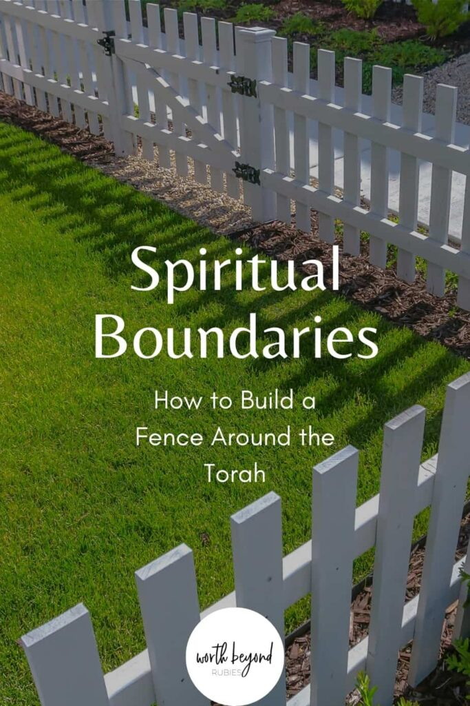 An image of a fence around a yard and text that says Spiritual Boundaries - How to Build a Fence Around the Torah
