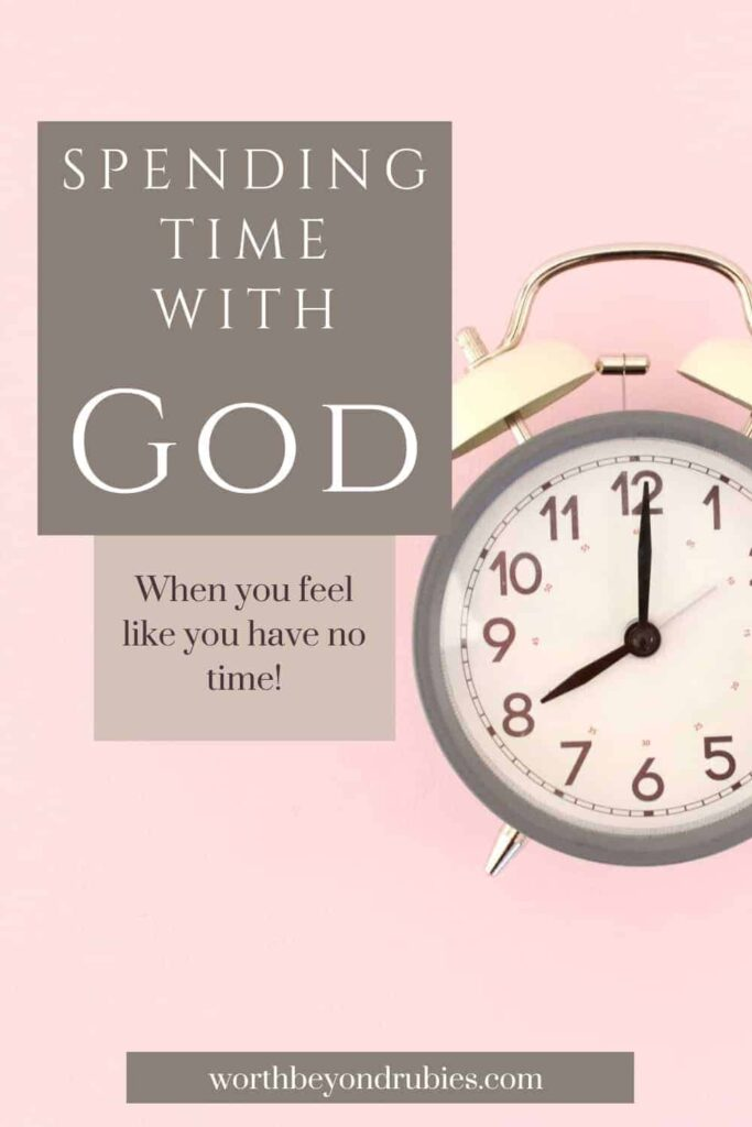 An image of a white and gray alarm clock on a pink background with text that says Spending Time With God When You Are Struggling to Find the Time