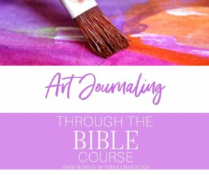 an image of a paint brush brushing purple and orange paint on a canvas with a text overlay that says Art Journaling Through the Bible Course