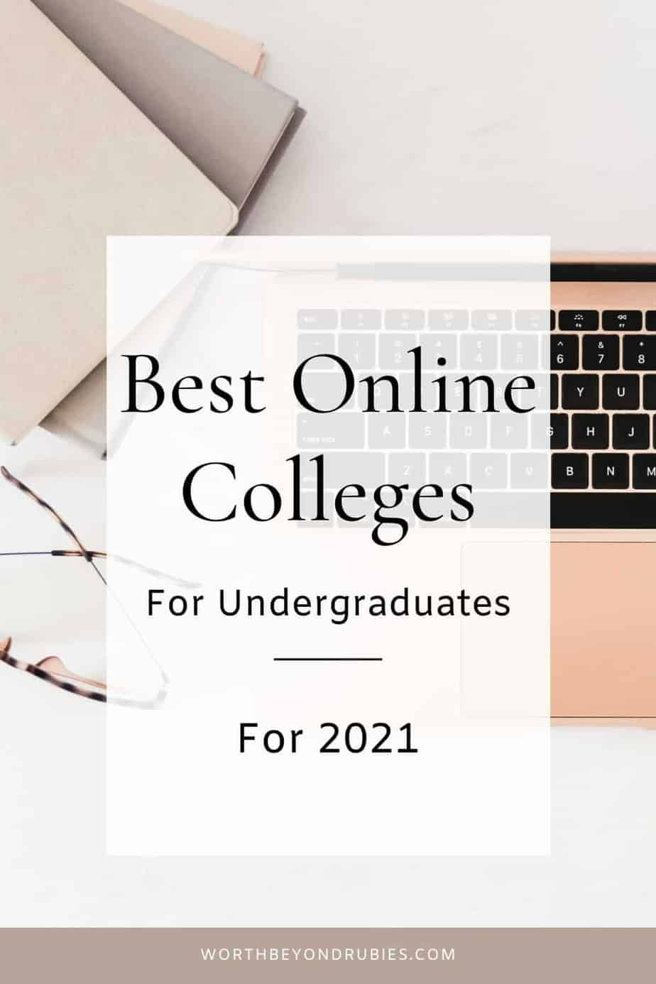 An image of a rose gold macbook on a white desk with a pair of glasses next to it and some notebooks and a text overlay that says Best Online Colleges for Undergraduates for 2021