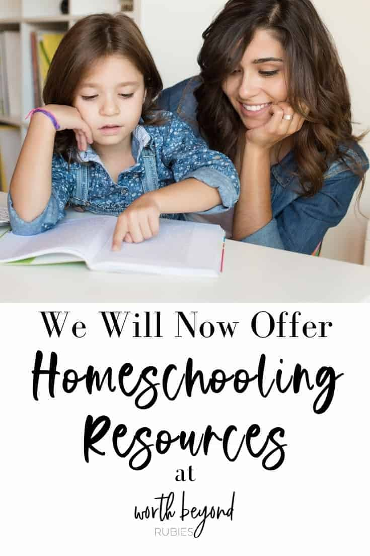 An image of a mother helping her young daughter with schoolwork and text that reads We Will Now Offer Homeschooling Resources at Worth Beyond Rubies