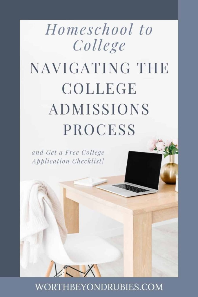 an image of a light wooden desk with a chair and a sweater or blanket thrown over the back- there i a laptop open on the desk with a plant behind it and there is a text overlay that says From Homeschool to College - Navigating the College Admissions Process - and get a free college application checklist