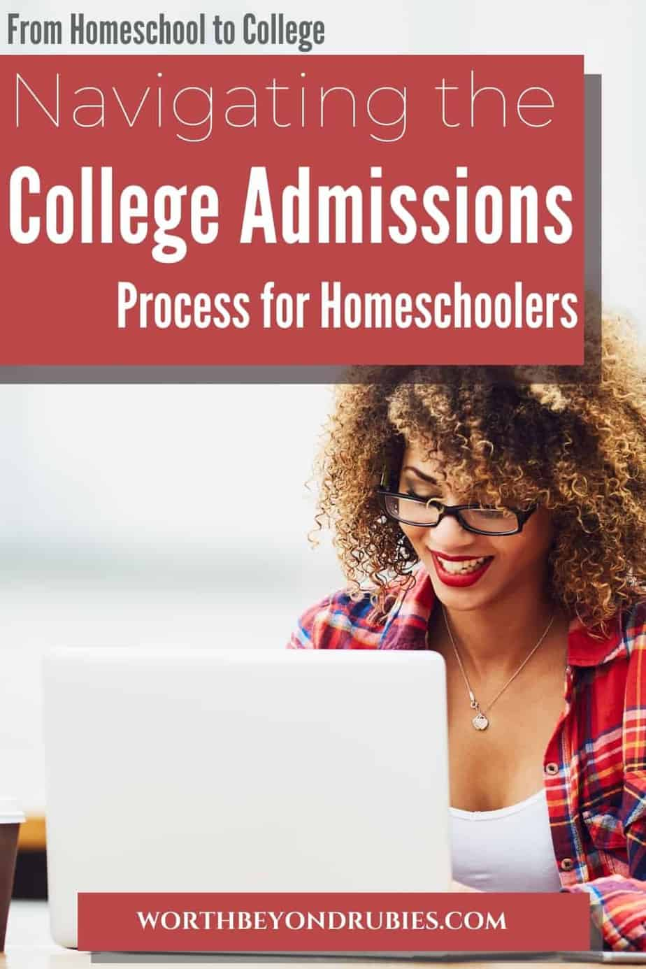 An image of a woman of color with curly hair and glasses in a red flannel shirt sitting at a laptop smiling and a text overlay that says From Homeschool to College - Navigating the College Admissions Process for Homeschoolers