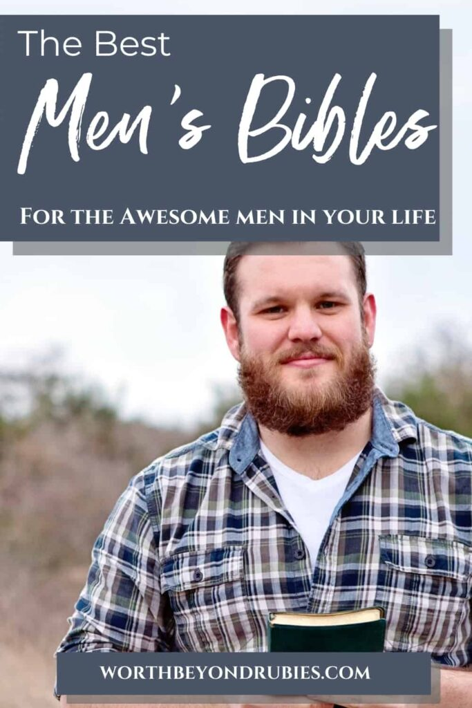 a man with a beard outside smiling at the camera, in a plaid shirt holding a Bible with a text overlay that says The Best Men's Bibles for the Awesome Men in Your Life