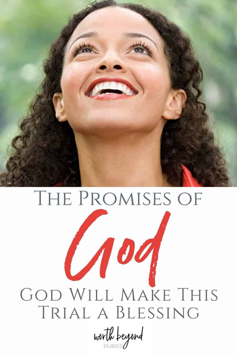 An image a beautiful black woman with long hair, wearing a reddish/orange jacket, standing on a walkway that is covered in trees and she is looking up in amazement at them - a text overlay that says The Promises of God - God Will Make This Trial a Blessing