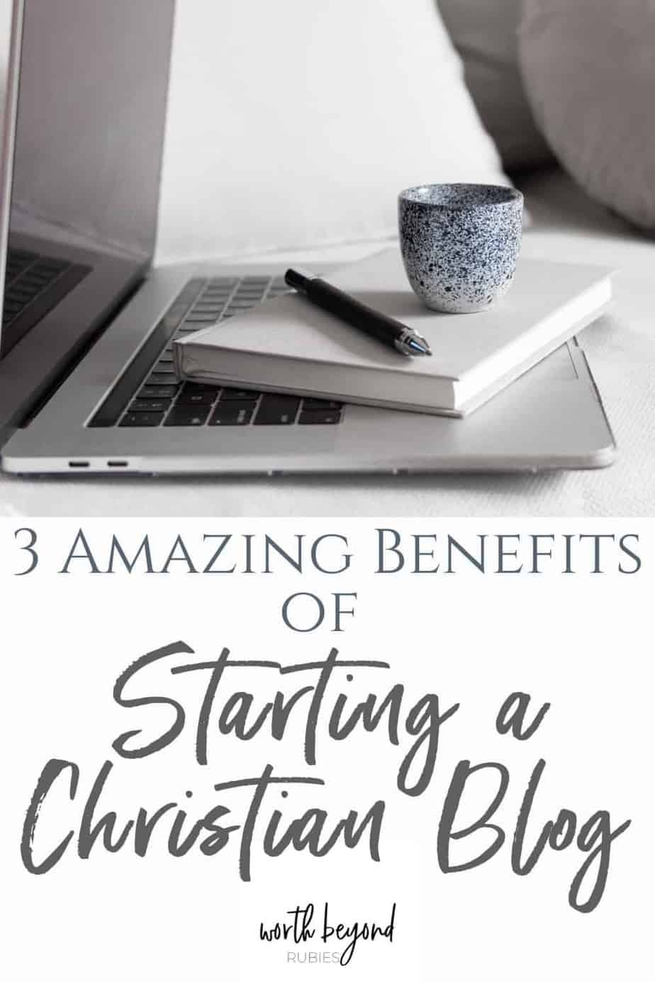 Laptop, book and coffee cup on couch - Text that says 3 Amazing Benefits of Starting a Christian Blog
