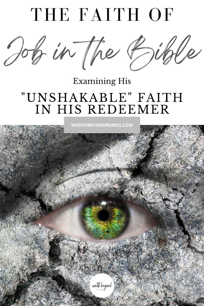 """Conceptual image of a man falling apart focused on his green eye - with text that says The Faith of Job in the Bible - Examining His """"Unshakable"""" Faith in His Redeemer"""