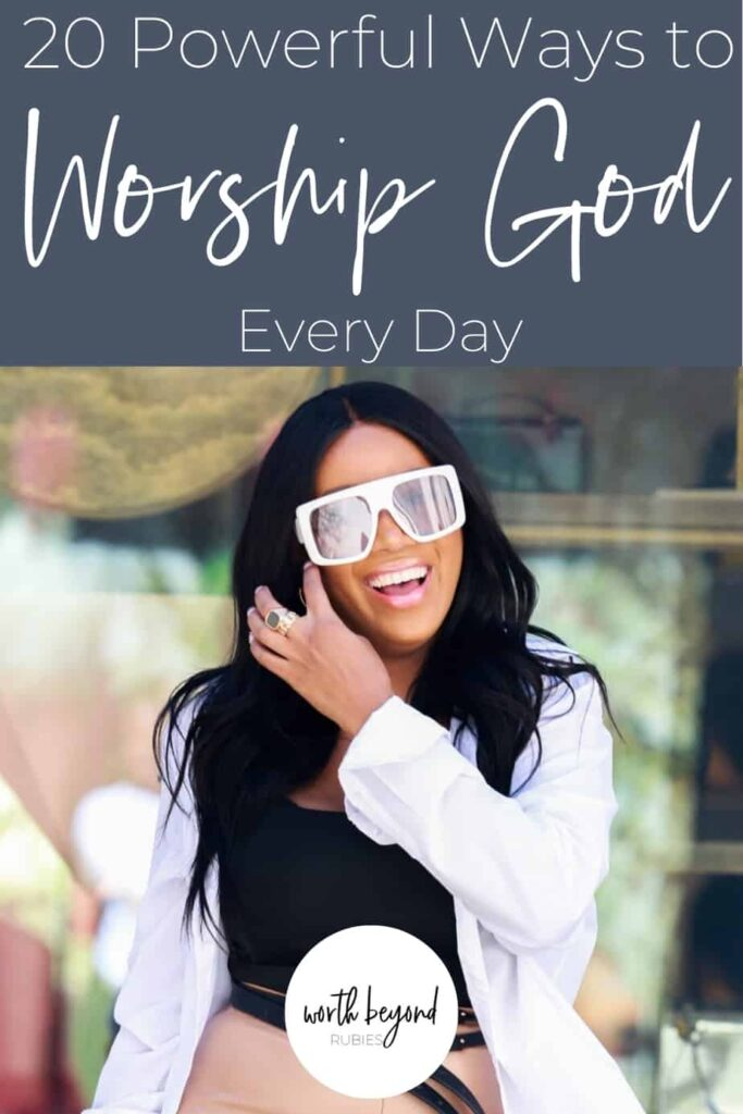 A woman in white sunglasses smiling walking out of a store and text that says 20 Powerful Ways to Worship God Every Day