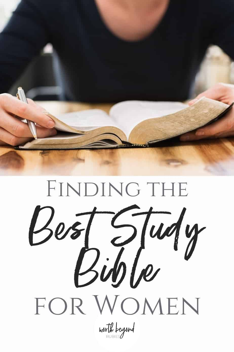 a woman studying the Bible and text that says Finding the Best Study Bible for Women