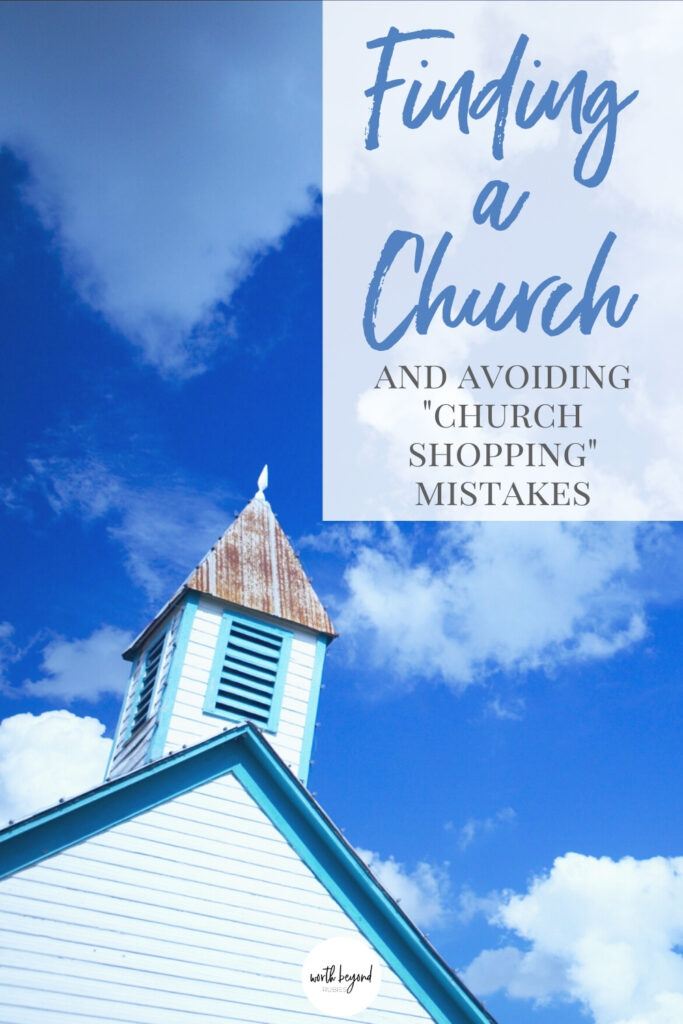 an image of a white church against the sky and text that says Finding a Church and Avoiding Church Shopping Mistakes